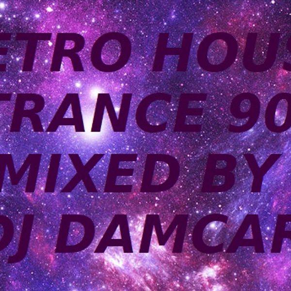 Retro House Trance 90 Dj Damcar