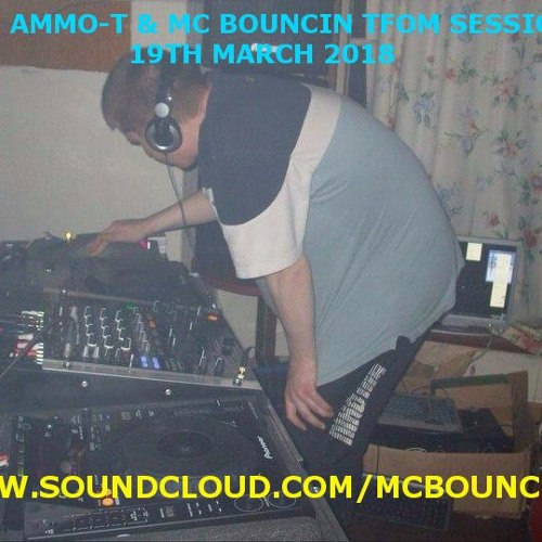 DJ AMMOT &  MC BOUNCIN TURBO SET MIX 15TH MARCH 2018 by MC Bouncin Aka DJ Ammo T TFOM OFFICIAL