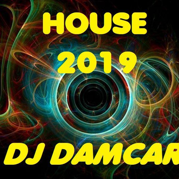House 2019 Dj Damcar