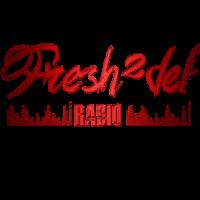 fresh2defs radio