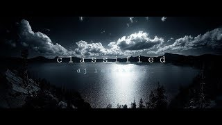classified.  (Deep Progressive electronica mix DJ Lord Heyz)