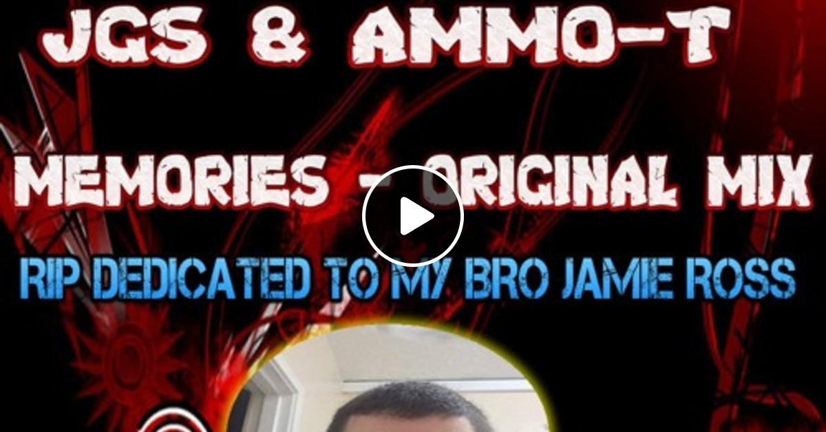 JGS & AMMO-T - Memories - Dedication Track RIP Jamie Ross FREE DOWNLOAD