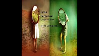 Lyes - Perpetual (Original Mix) [Free Download]