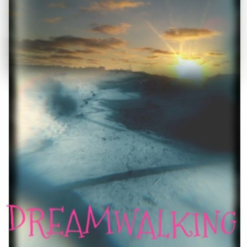 DREAMWALKING 2.0 by HappyWednesday