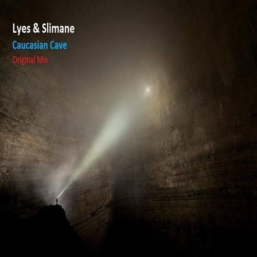 Lyes & Slimane - Caucasian Cave (Original Mix) by Lyes