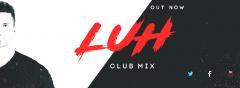 L.U.H CLUB MIX