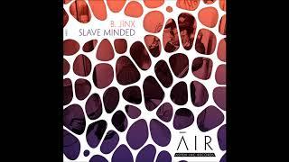 B.Jinx - Slave Minded
