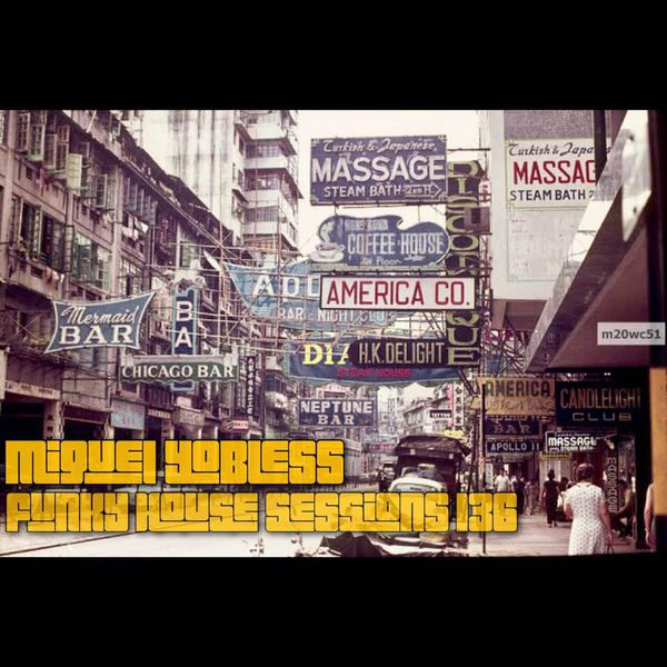 Miguel Yobless - Funky House Sessions 136
