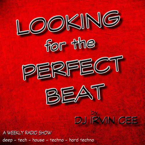 Looking for the Perfect Beat 201952 - RADIO SHOW by DJ Irvin Cee by ✔ IRVIN CEE (DJ)