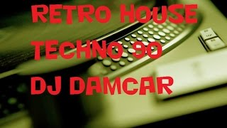 Retro House Techno 90  Dj Damcar