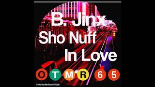 B.Jinx - Sho Nuff In Love