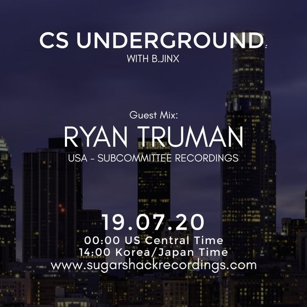 B.Jinx - Live On Sugar Shack (Cs Underground 19 July 2020) - Guest Mix: Ryan Truman (Usa)
