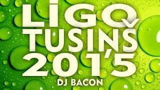 Līgo Tusiņš 2015 (By Dj Bacon) [2015]