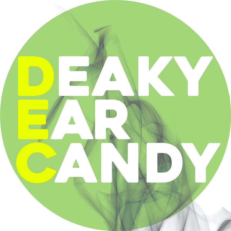 Deaky Ear Candy