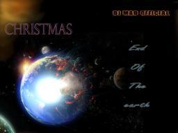 Christmas End Of The Earth !!