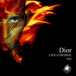 Dior 032 - Live Control (For Dornan In The Mix)