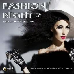 FASHION NIGHT 2  ( Ibiza deep house )