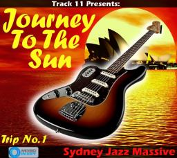 Journey To The Sun - Trip No. 1 (Sydney Jazz Massive)