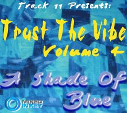Trust The Vibe - Volume 4 (A Shade Of Blue)