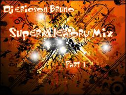 Super Aleatory Mix Part 1