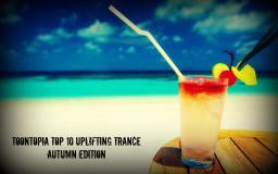 Toontopia Top 10 Uplifting Trance Autumn Edition