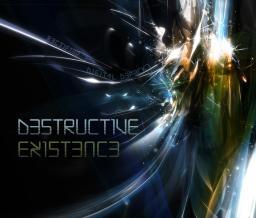 Destructive Existence