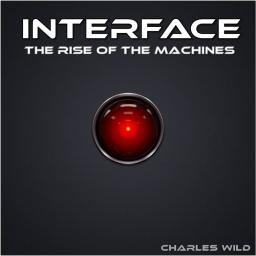 Interface - The Rise Of The Machines