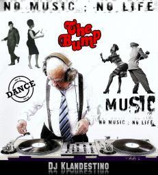 NO MUSIC, NO LIFE (THE BUMP) mixed by © Dj Klandestino