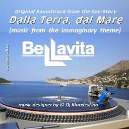 BELLAVITA: DALLA TERRA, DAL MARE (Original Soundtrack From The Immaginary Spy-Story)