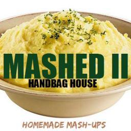 Handbag House - MASHED II (Homemade Mash-ups)