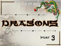 Dragons Pt. 3