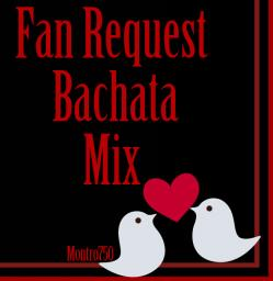 Bachata Romantica Fan Request Mix
