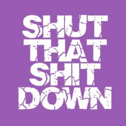 Shut That Sh*t Down Radio Show - 28/11/13
