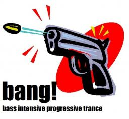 Bang! - bass intensive progressive trance