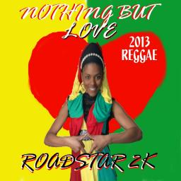 Nothing but Love - 2013 Reggae