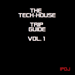 The Tech-House Trip Guide Vol.1