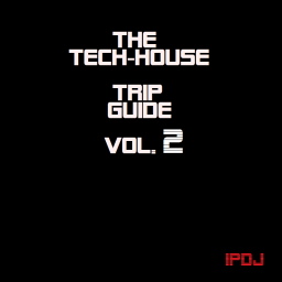 The Tech House Trip Guide Vol.2