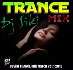 Dj Siki TRANCE MIX March Vol.1 2013