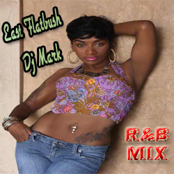 East Flatbush Dj Mark  R&B Mix