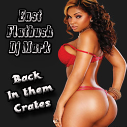 East Flatbush Dj Mark  Back In Them Crates