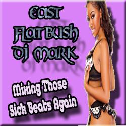 East Flatbush Dj Mark  Mixing Those Sick Beat Again