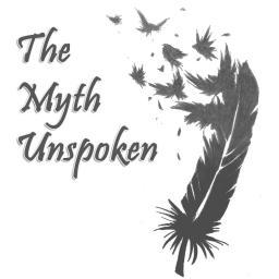 The Myth Unspoken