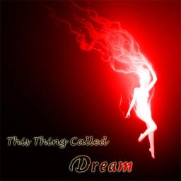 This Thing Called Dream