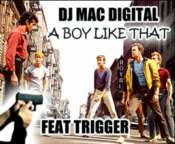 A BOY LIKE THAT Feat Trigger