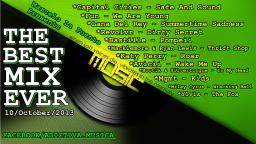 THE BEST MIX EVER - 15 OCT 2013