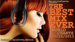 THE BEST MIX EVER OCTOBER 21 - 2013 - WORLD CHARTS