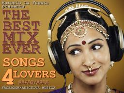 THE BEST MIX EVER – SONG 4 LOVERS – 23 – 10- 2013