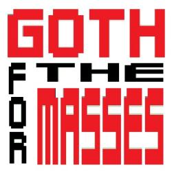 GOTH FOR THE MASSES vol. 1