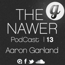 The Nawer PodCast 13-Aaron Garland