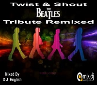 Twist & Shout The Beatles Tribute Remixed